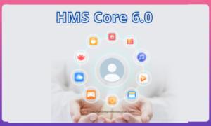 HMS Core 6.0